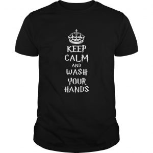 Keep calm and wash your hand  Unisex