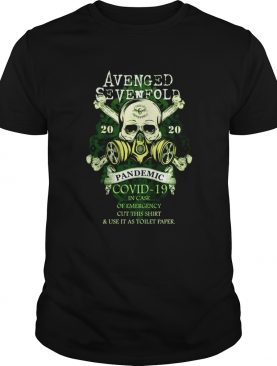 Avenged Sevenfold 2020 Pandemic Covid 19 In Case Of Emergency shirt