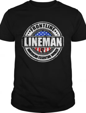 Awesome Frontline Lineman American Essential Worker shirt