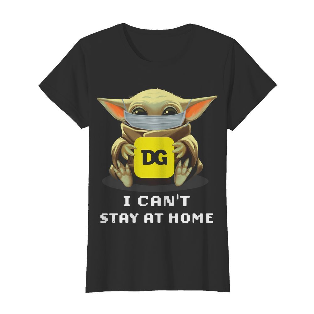 Baby Yoda Face Mask Hug Dollar General I Can't Stay At Home  Classic Women's T-shirt