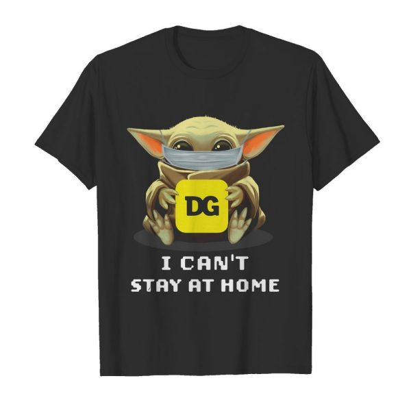 Baby Yoda Face Mask Hug Dollar General I Can't Stay At Home shirt
