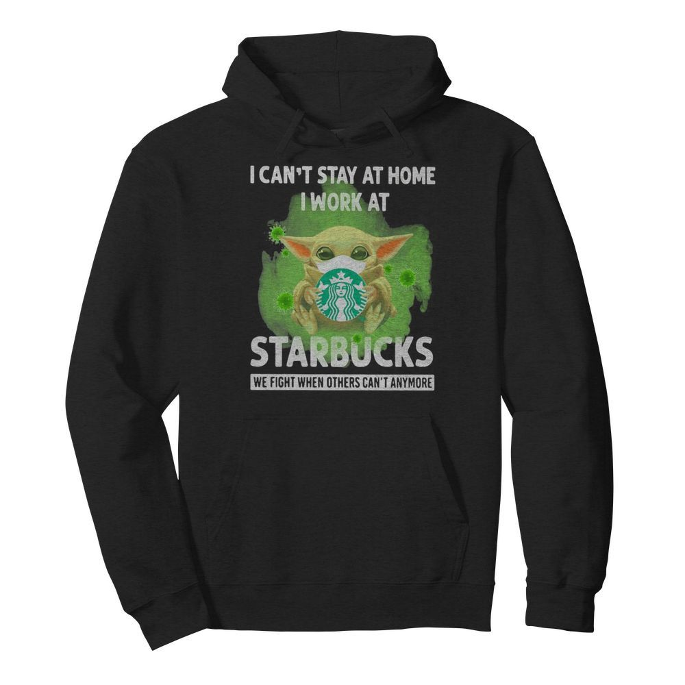 Baby Yoda mask hug I can't stay at home I work at Starbucks we fight when others can't anymore  Unisex Hoodie