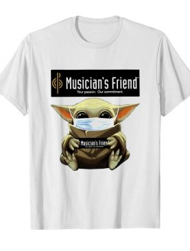 Baby Yoda mask hug Musician's Friend Your Passion Our commitment shirt