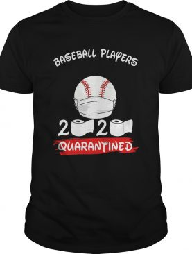 Baseball Players 2020 Quarantined Toilet Paper Covid19 shirt