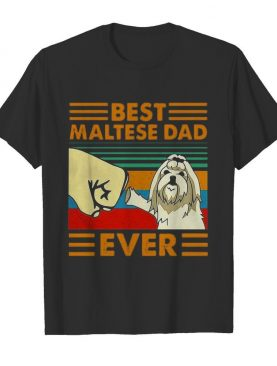 Best Maltese Dad Ever Vintage shirt