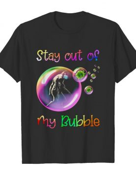 Bigfoot Stay Out Of My Bubble shirt