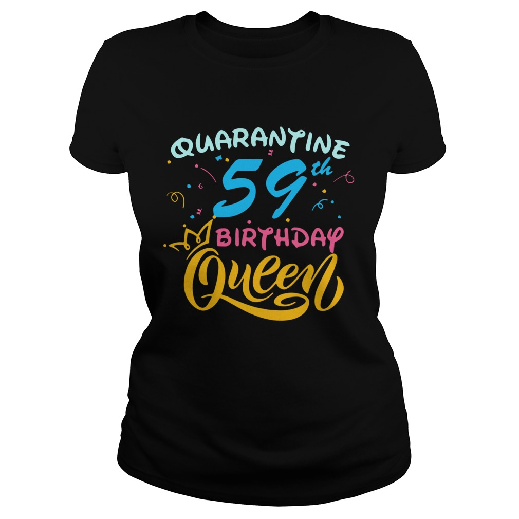 Born in 1961 My 59th Birthday Queen Quarantine Social Distancing Quarantined Birthday 2020  Classic Ladies