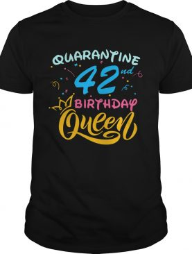 Born in 1978 My 42nd Birthday Queen Quarantine Social Distancing Quarantined Birthday 2020 shirt