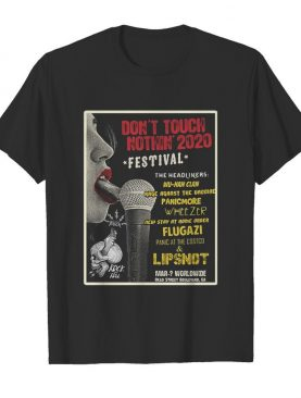Don't Touch Nothin' 2020 Festival The Headliners shirt