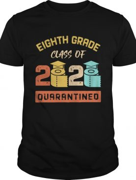 Eighth Grade Class Of 2020 Toilet Paper Quarantined shirt