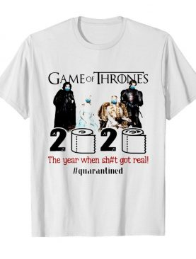 Game Of Thrones Movie 2020 The Year When Shit Got Real Quarantined Toilet Paper Mask Covid-19 shirt