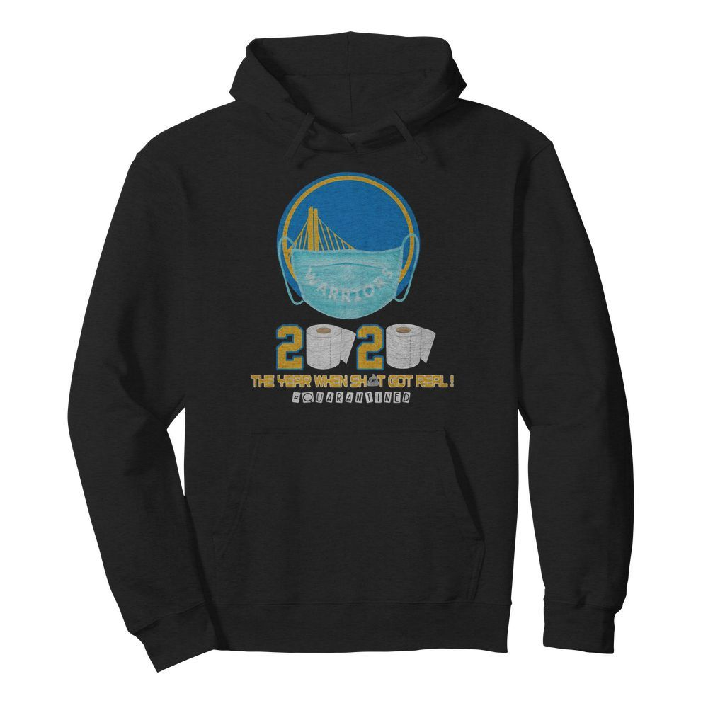 Golden state warriors 2020 the year when shit got real quarantined toilet paper mask covid-19  Unisex Hoodie