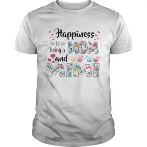 Happiness Is Being A Mom And Mimi shirt