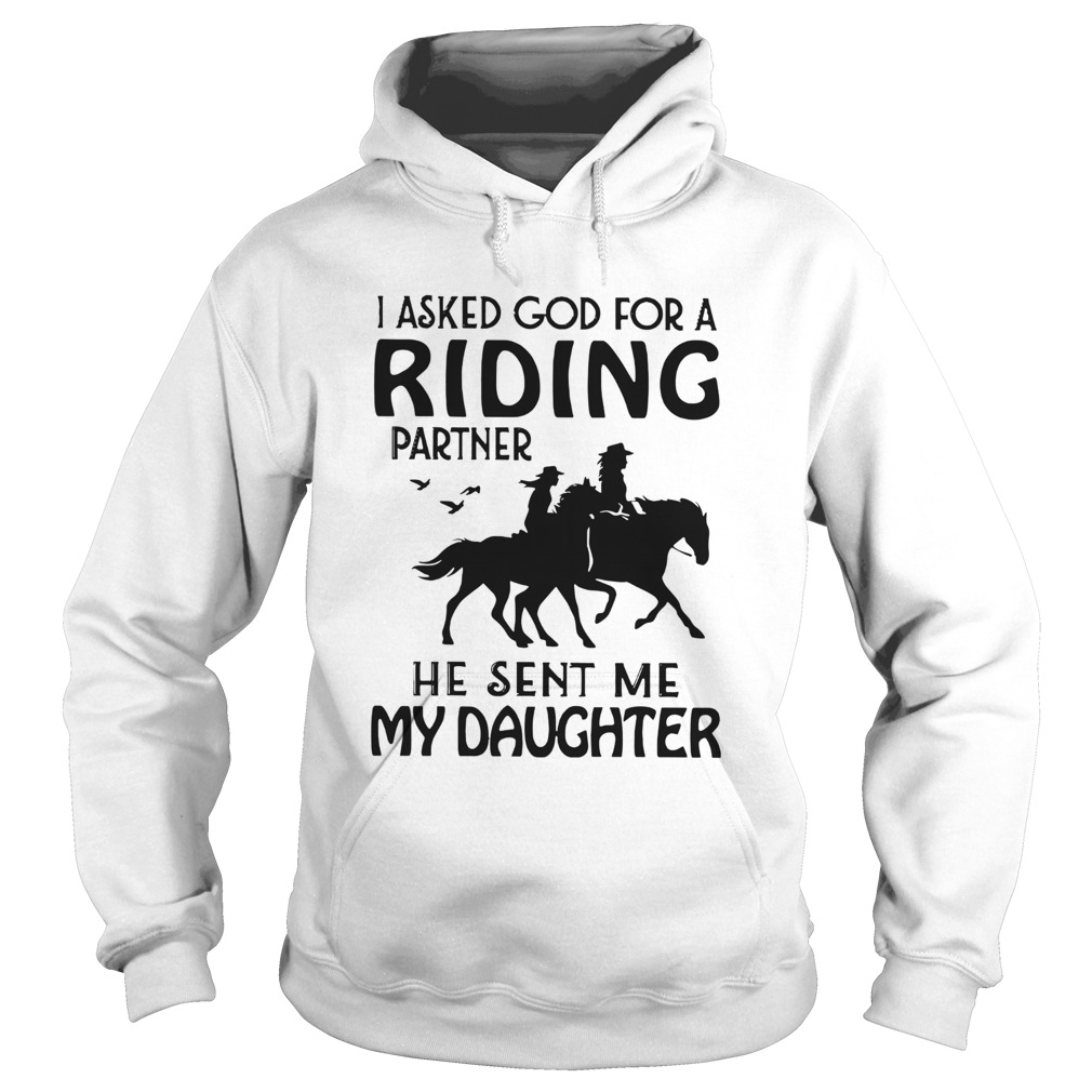 I Asked God For A Riding Partner He Sent Me My Daughter  Hoodie