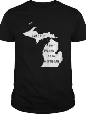 Impeach That Woman From Michigan State Map shirt