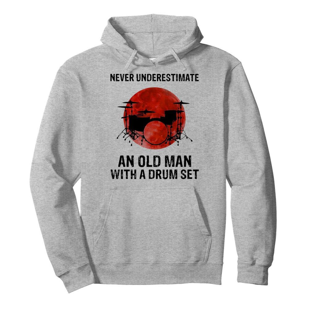 Nice Never Underestimate An Old Man With A Drum Set  Unisex Hoodie