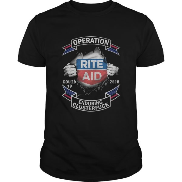 Rite aid operation covid19 2020 enduring clusterfuck hands shirt