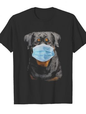 Rottweiler face mask covid-19 shirt