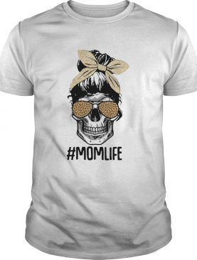 Skull Mom Life Momlife shirt