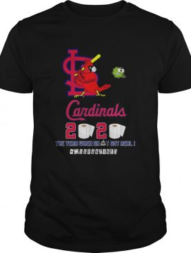 St Louis Cardinals 2020 The Year When Shit Got Real Quarantined shirt
