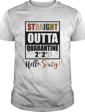 Straight Outta Quarantine 2020 Hello Sixty White shirt