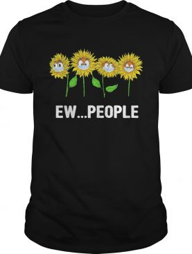 Sunflowers ew people covid19 shirt