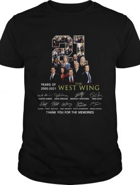 21 Years Of 2000 2021 The West Wing Thank You For The Memories shirt