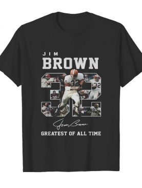 32 jim brown greatest of all time signature shirt