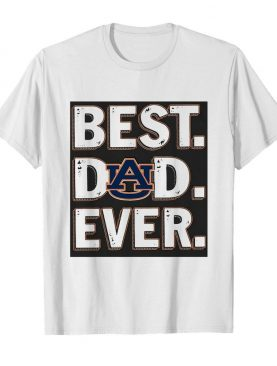 Auburn tigers best dad ever happy father's day shirt