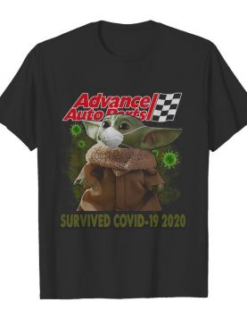 Baby Yoda Mask Advance Auto Parts Survived Covid 19 2020 shirt