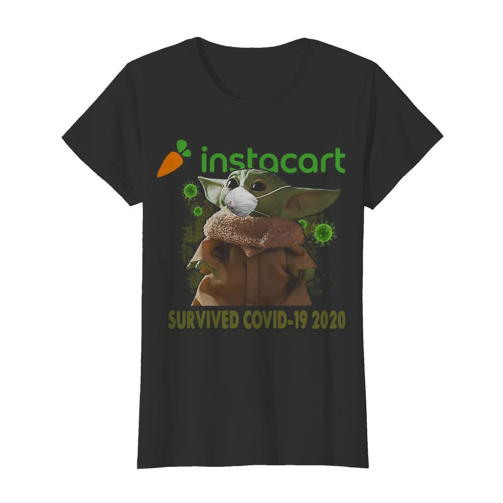 Baby Yoda Mask Instacart Survived Covid 19 2020  Classic Women's T-shirt