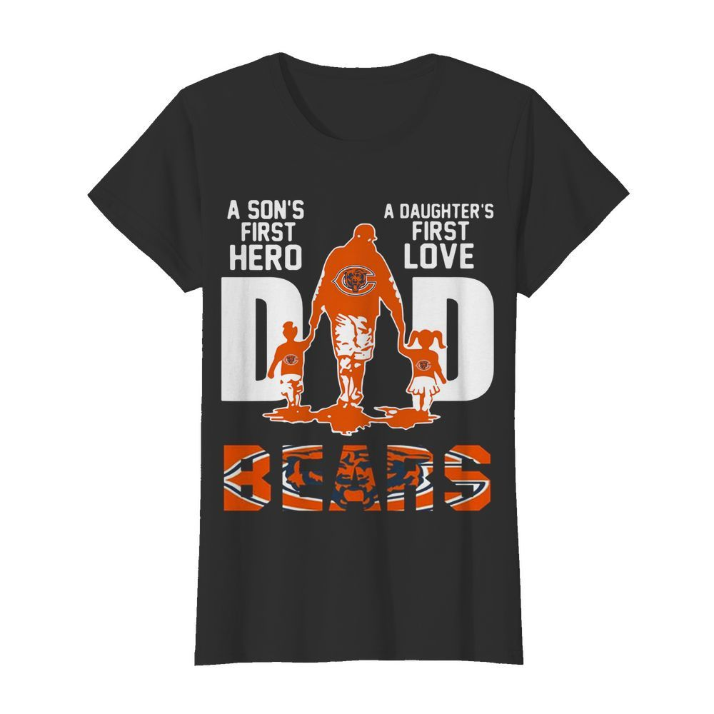Bears Dad a son's first hero a daughter's first love  Classic Women's T-shirt