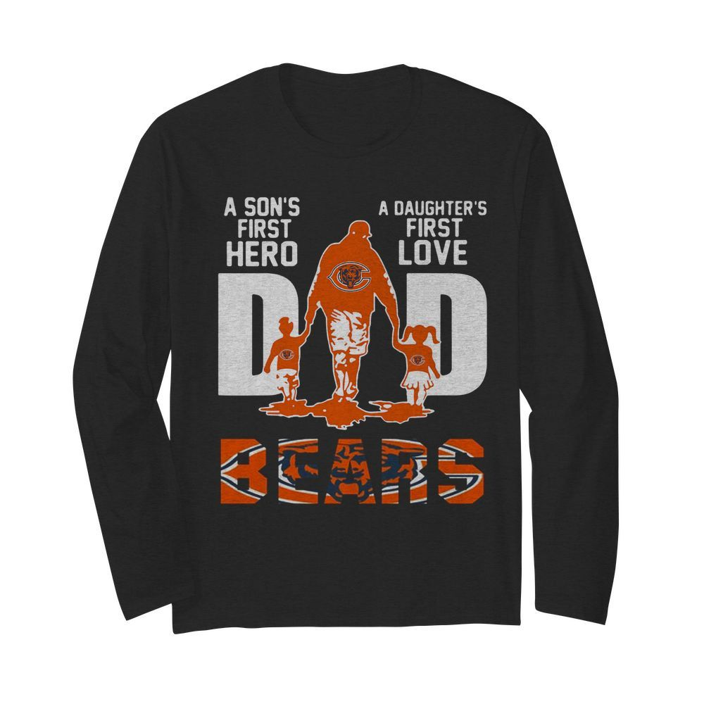 Bears Dad a son's first hero a daughter's first love  Long Sleeved T-shirt