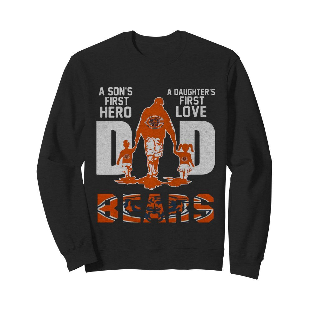 Bears Dad a son's first hero a daughter's first love  Unisex Sweatshirt