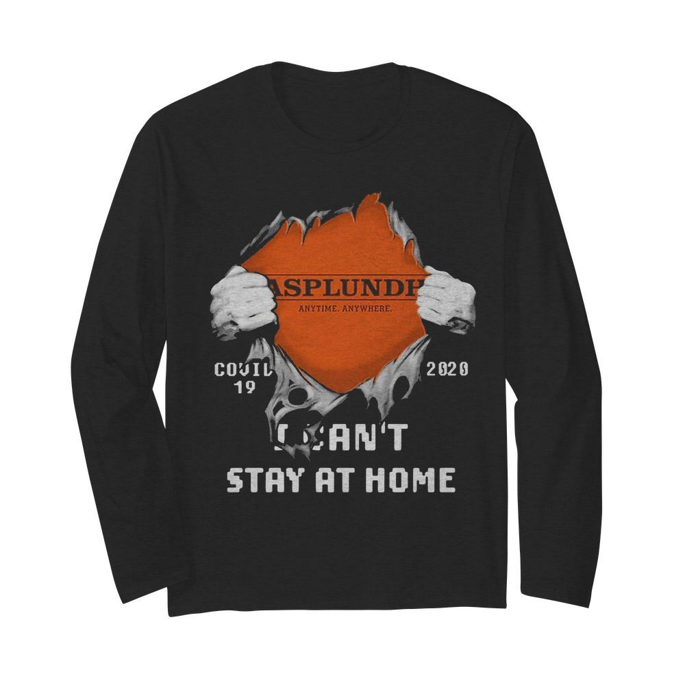 Blood Inside Me Asplundh Anytime Anywhere Covid-19 2020 I Cant Stay At Home  Long Sleeved T-shirt