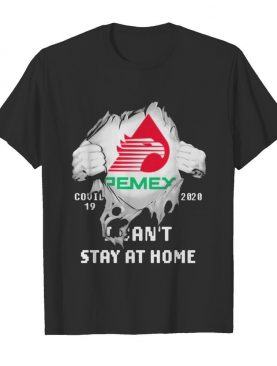 Blood inside me Pemex covid-19 2020 I can't stay at home shirt