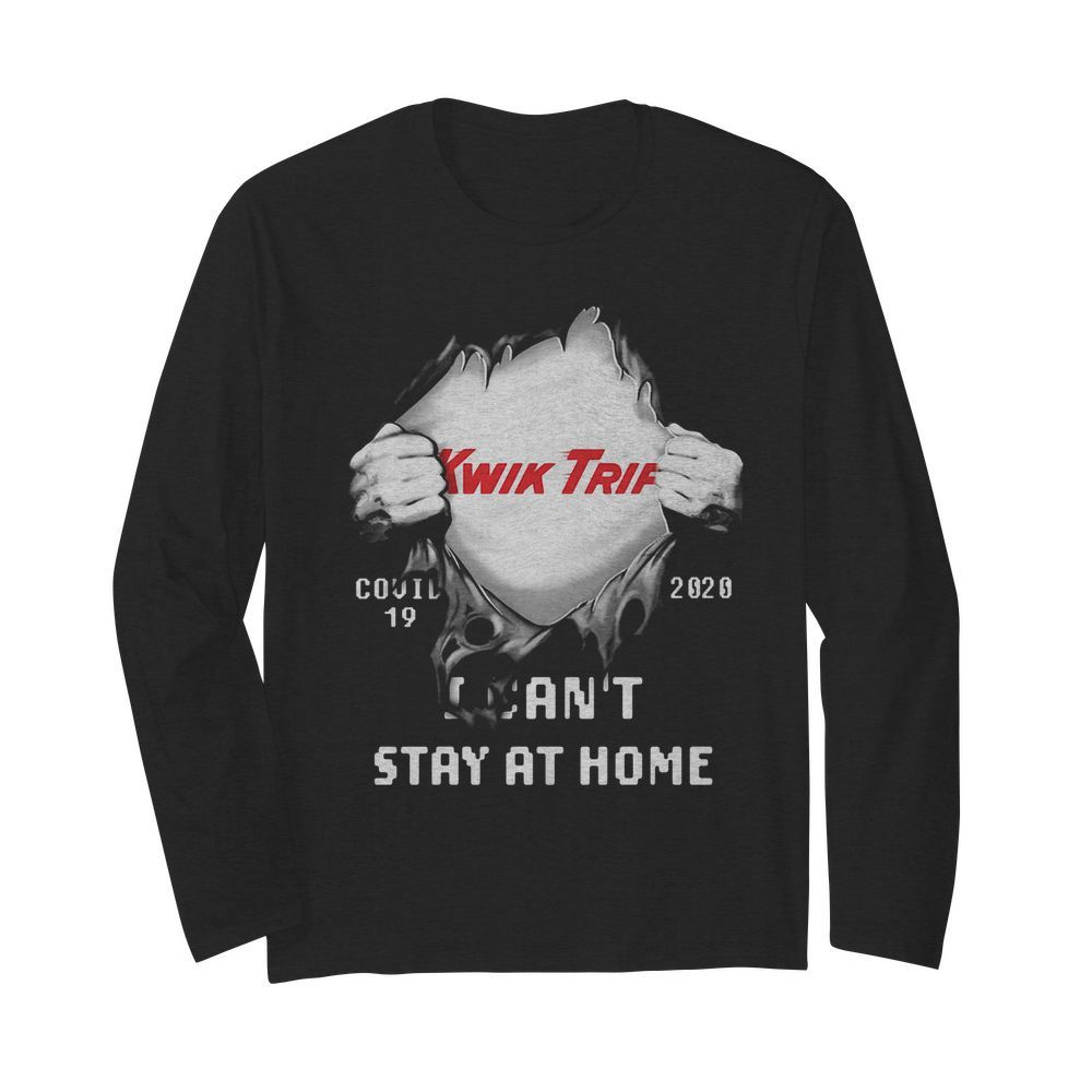 Blood insides Kwik Trip covid-19 2020 I can't stay at home  Long Sleeved T-shirt