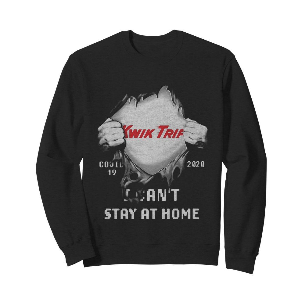 Blood insides Kwik Trip covid-19 2020 I can't stay at home  Unisex Sweatshirt