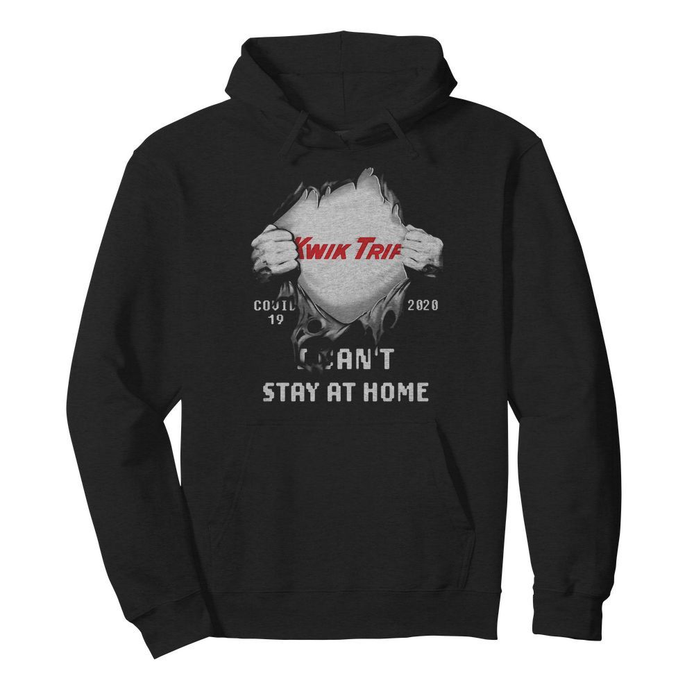 Blood insides Kwik Trip covid-19 2020 I can't stay at home  Unisex Hoodie