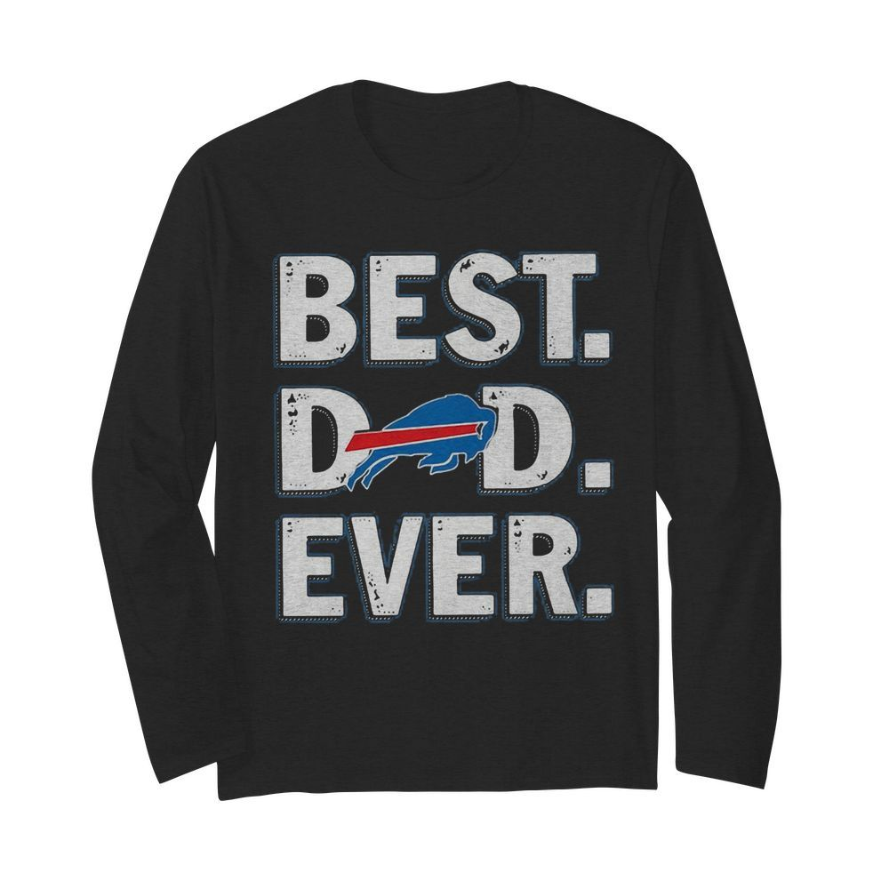Buffalo bills best dad ever happy father's day  Long Sleeved T-shirt
