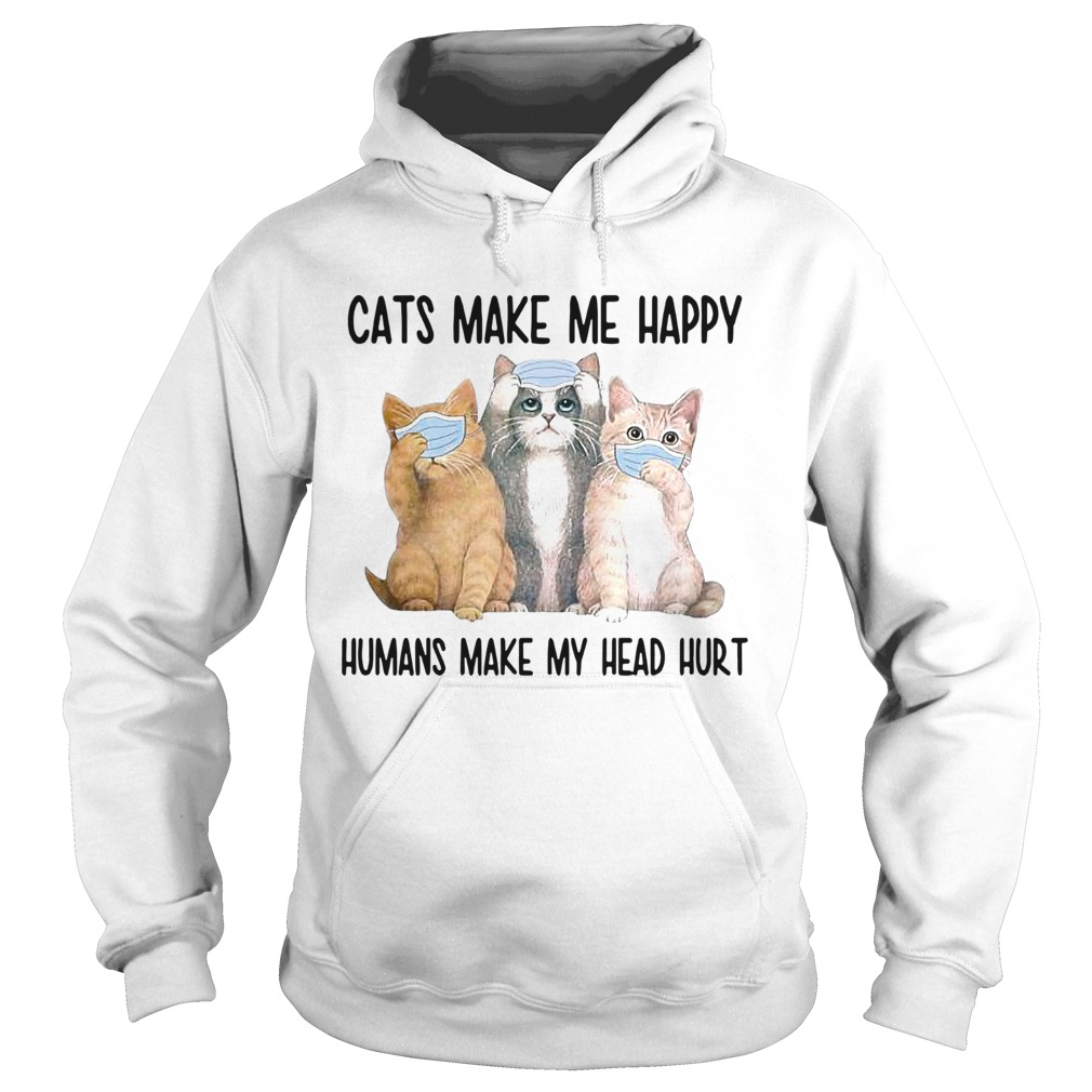 Cats Face Mask Make Me Happy Humans Make My Head Hurt  Hoodie