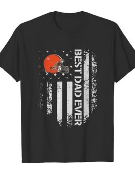 Cleveland Browns Best Dad Ever American Flag shirt