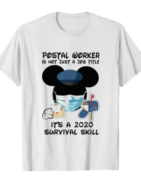 Disney mickey mouse postal worker is not just a job title it's a 2020 survival skill mask covid-19 shirt