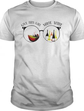 Give This Girl Some Wine Special Version shirt