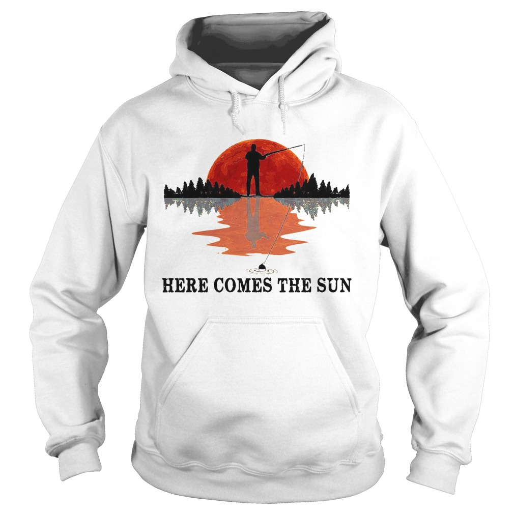 Go Fishing Here Come The Sun  Hoodie