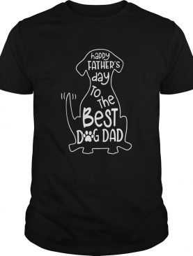 Happy Father Day Best Dog Dad shirt