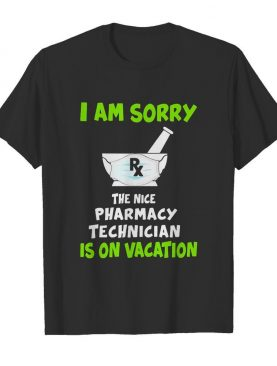 I Am Sorry Rx The Nice Pharmacy Technician Is On Vacation Mask Covid-19 shirt