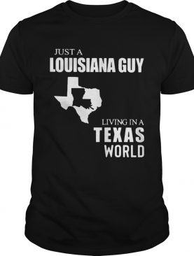 Just A Louisiana Guy Living In A Texas World Map shirt