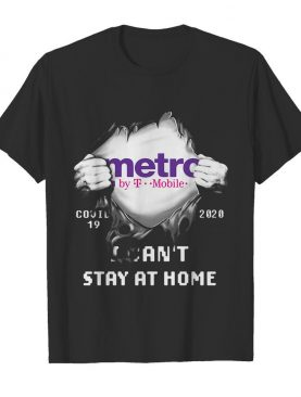 Metro By T-mobile Covid-19 2020 I Can't Sat At Home shirt