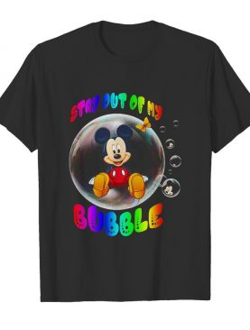 Mickey mouse stay out of my bubble butterfly shirt